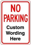 CUSTOM NO PARKING Sign - 12 X 18 - Type I Engineer Grade Prismatic Reflective – Heavy Duty .080 Aluminum