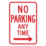 NO PARKING ANYTIME with Right Arrow Sign - 12 X 18 - Type I Engineer Grade Prismatic Reflective – Heavy Duty .080 Aluminum