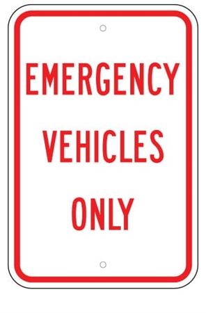 EMERGENCY VEHICLES ONLY SIGN - 12 X 18 - Type I Engineer Grade Prismatic Reflective – Heavy Duty .080 Aluminum