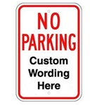 CUSTOM WORDED NO PARKING Sign - 12 X 18 - Type I Engineer Grade Prismatic Reflective – Heavy Duty .080 Aluminum