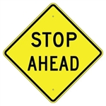 STOP AHEAD Roadway Warning Sign -Choose - 24 X 24, 30 X 30 or 36 X 36 Available - Engineer Grade, High Intensity and Diamond Grade Reflective Aluminum
