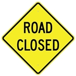 ROAD CLOSED Advance Traffic Warning Sign - 24 X 24, 30 X 30 or 36 X 36  Engineer Grade, High Intensity or Diamond Grade Reflective Aluminum