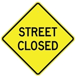 "STREET CLOSED Sign - Available 24"" X 24"", 30"" X 30"" or 36"" X 36"" Engineer Grade, High Intensity or Diamond Grade Reflective Aluminum"
