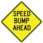 "SPEED BUMP AHEAD Signs - Choose 24"" X 24"", 30"" X 30"" or 36"" X 36"" Engineer Grade, High Intensity or Diamond Grade Reflective Aluminum"