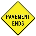 "PAVEMENT ENDS Traffic Sign - Choose 24"" X 24"", 30"" X 30"" or 36"" X 36"" Engineer Grade, High Intensity or Diamond Grade Reflective Aluminum."