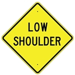"LOW SHOULDER Traffic Sign - Choose 24"" X 24"", 30"" X 30"" or 36"" X 36"" Engineer Grade, High Intensity or Diamond Grade Reflective Aluminum."