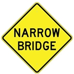 "NARROW BRIDGE Sign - Choose 24"" X 24"", 30"" X 30"" or 36"" X 36"" Engineer Grade, High Intensity or Diamond Grade Reflective Aluminum."