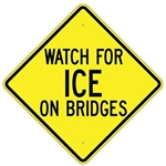 "WATCH FOR ICE ON BRIDGE Sign - Choose 24"" X 24"", 30"" X 30"" or 36"" X 36"" Engineer Grade, High Intensity or Diamond Grade Reflective Aluminum."