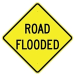 "ROAD FLOODED Sign - Choose 24"" X 24"", 30"" X 30"" or 36"" X 36"" Engineer Grade, High Intensity or Diamond Grade Reflective Aluminum."