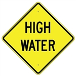 "HIGH WATER Traffic Sign - Choose 24"" X 24"", 30"" X 30"" or 36"" X 36"" Engineer Grade, High Intensity or Diamond Grade Reflective Aluminum."