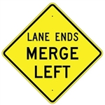"LANE ENDS MERGE LEFT Traffic Sign - Choose 24"" X 24"", 30"" X 30"" or 36"" X 36"" Engineer Grade, High Intensity or Diamond Grade Reflective Aluminum."