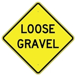 "LOOSE GRAVEL Sign - 24"" X 24"", 30"" X 30"" or 36"" X 36"" Engineer Grade, High Intensity or Diamond Grade Reflective Aluminum."