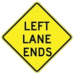 "LEFT LANE ENDS SIGN - 24"" X 24"", 30"" X 30"" or 36"" X 36"" Engineer Grade, High Intensity or Diamond Grade Reflective Aluminum."