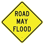 "ROAD MAY FLOOD Sign - 24"" X 24"", 30"" X 30"" or 36"" X 36"" Engineer Grade, High Intensity or Diamond Grade Reflective Aluminum."