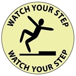 WATCH YOUR STEP, 17 inch diameter, Glow in the Dark, Walk on floor sign
