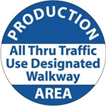 Non-Slip, PRODUCTION AREA ALL THRU TRAFFIC USE DESIGNATED WALKWAY, 17 inch diameter, Walk on floor decal